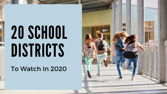 20 School Districts to Watch in 2020