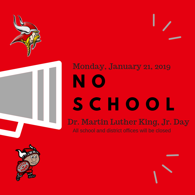 All school and district offices will be closed on Monday, January 21, 2019